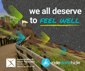 Background image of the River Valley in Edmonton, Alberta. Text reads: we all deserve to feel well. Logos for CMHA Edmonton and Ride Don't Hide
