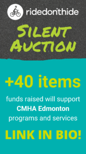 Silent Auction, +40 items. Funds raised will support CMHA Edmonton programs and services