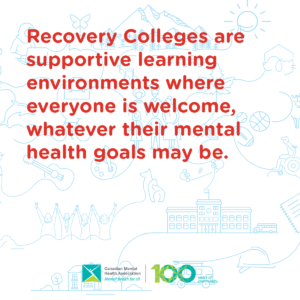 'Recovery Colleges are supportive learning environments where everyone is welcome, whatever their mental health goals may be.'