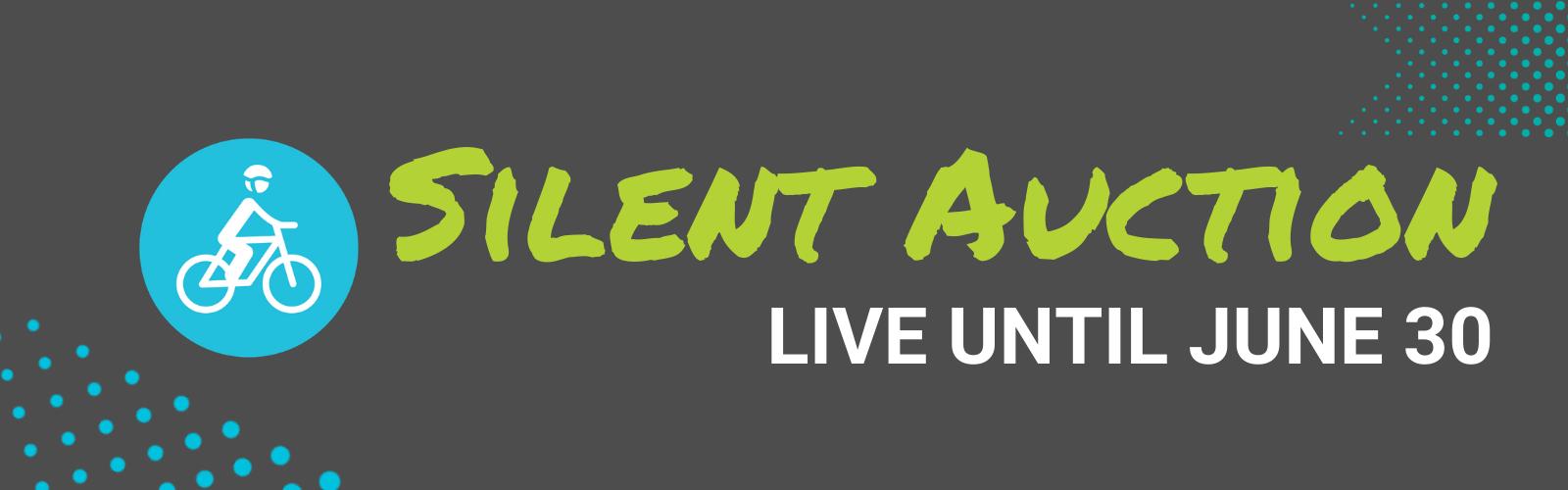 Text reads 'Silent Auction, live until June 30'