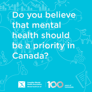 Text reads 'Do you believe that mental health should be a priority in Canada?'