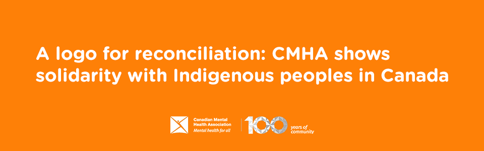 Text reads 'A logo for reconciliation: CMHA shows solidarity with Indigenous peoples in Canada'