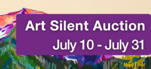 Image of a painting of a mountain. Text reads 'Art Silent Auction, July 10 - July 31'